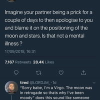 Blame the moon for my shitty behavior