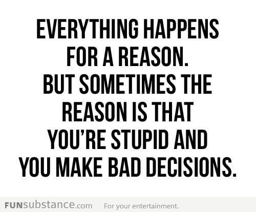 It happens for a reason...