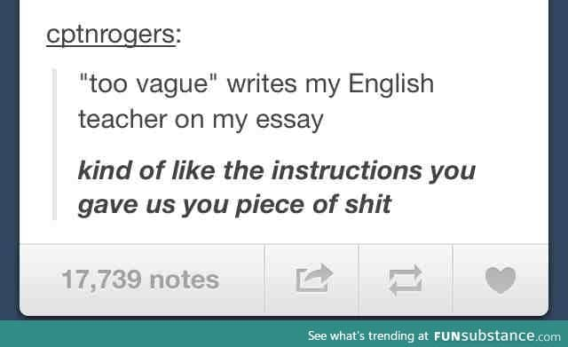 english teacher essay comments English teachers and college essays can often be a bad mix what might be good in an english paper on jane austen or jd salinger might actually not be good in a college essay.