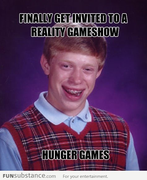 Bad Luck Brian gets invited to a reality game show