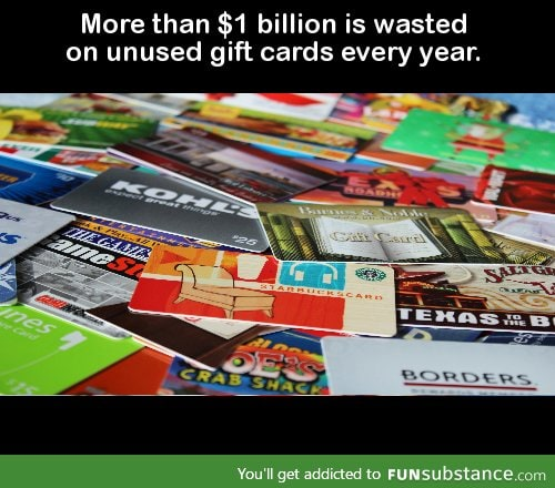 More than $1 billion is wasted on unused gift cards every year.