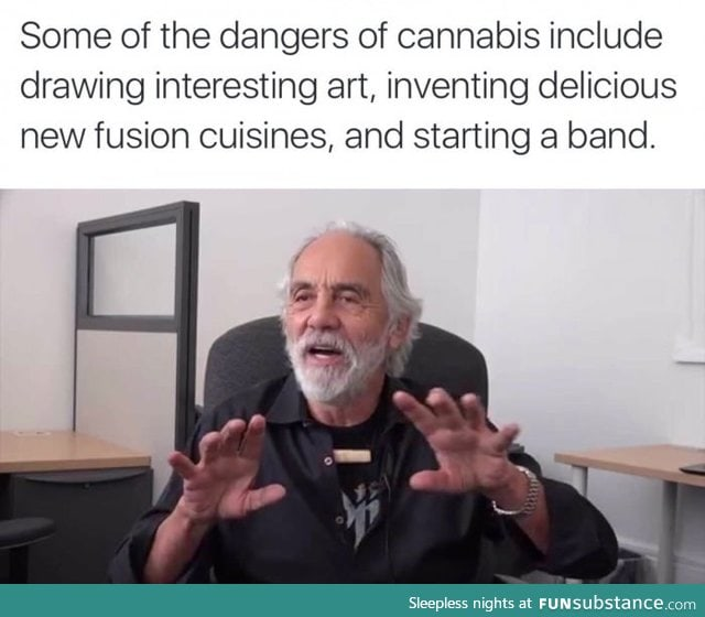 Tommy Chong just explained the awesome dangers of Cannabis