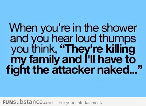 When you're in the shower...