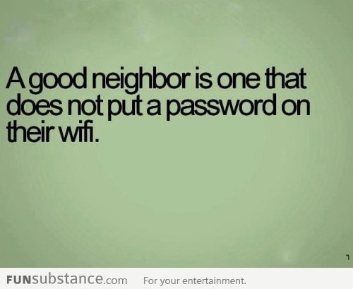 A good neighbor is one who