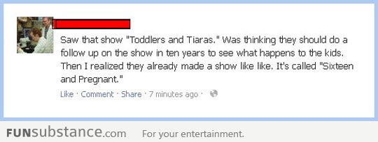 Toddlers and Tiaras in ten years...