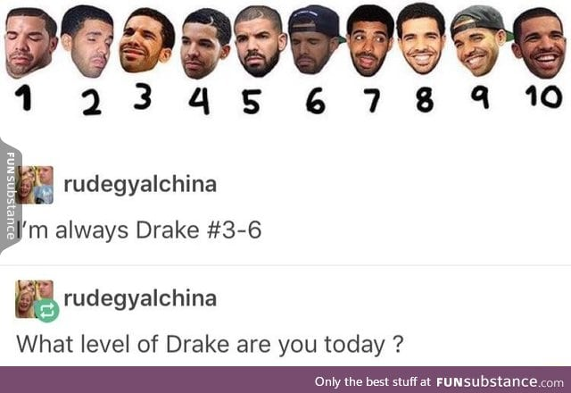 What Drake are you today?