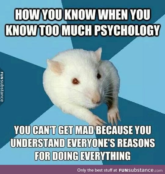 When you know too much about psychology - FunSubstance