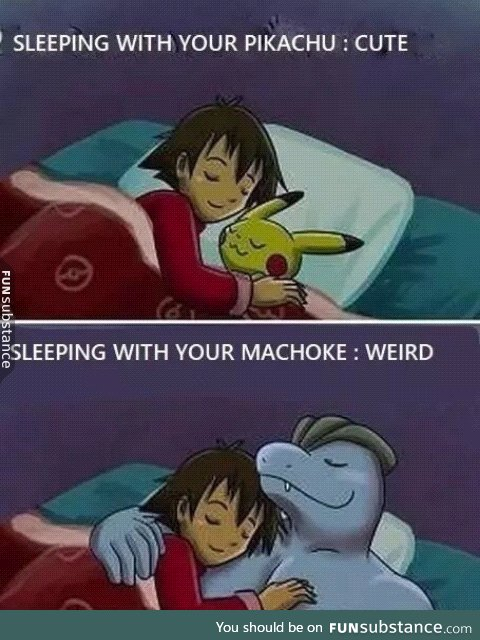 Please don't sleep with your Machoke
