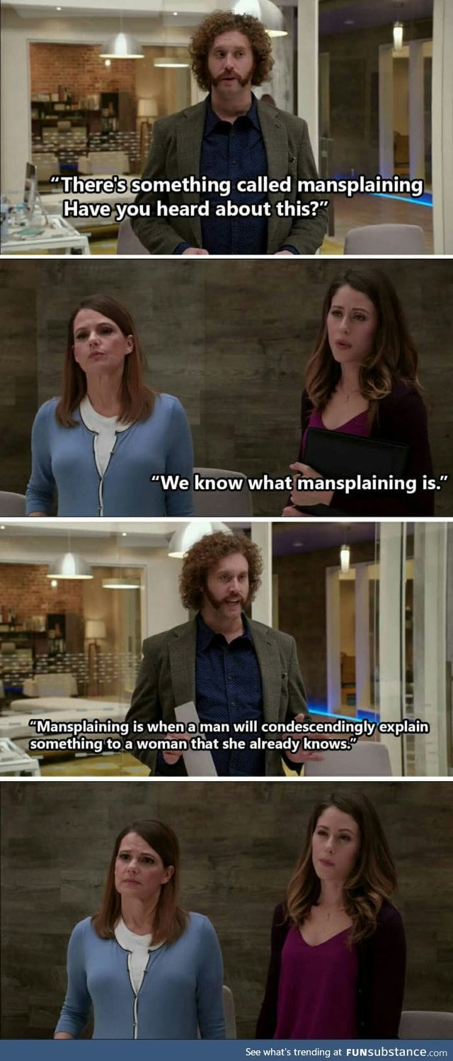 Heard about Mansplaining?