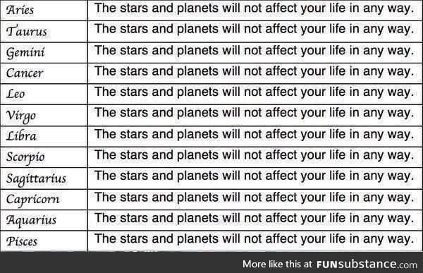 Lemme just check my horoscope