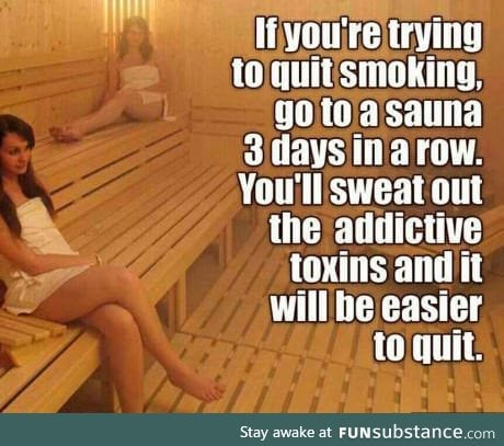 Just a helpful advice for all the addicted smokers
