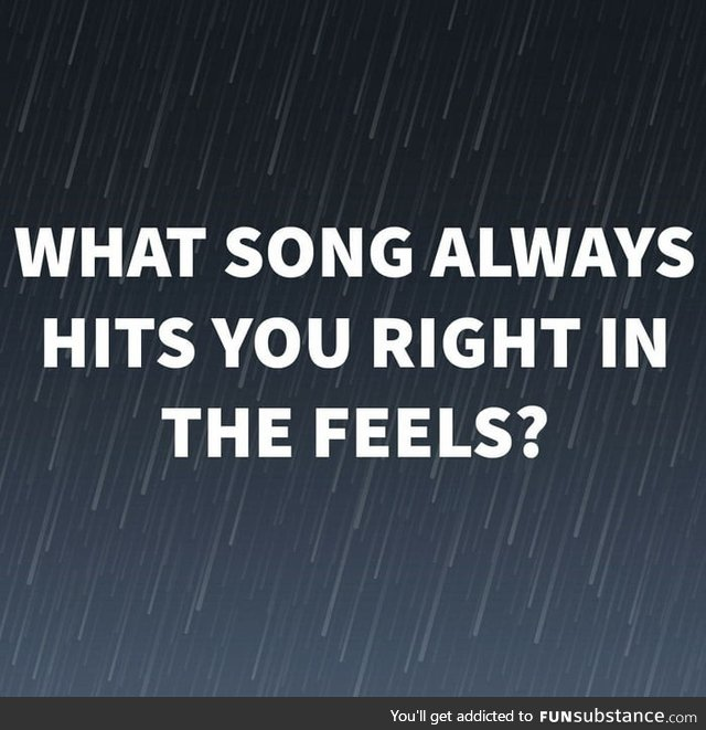 It's always been Sign Of The Times by Three Days Grace for me for some reason