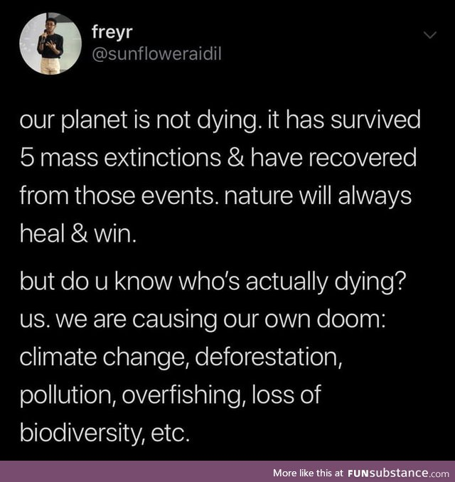 Save yourselves, the planet will be fine