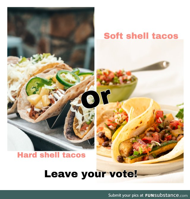 Honestly I could go for both. I mean, it's tacos.