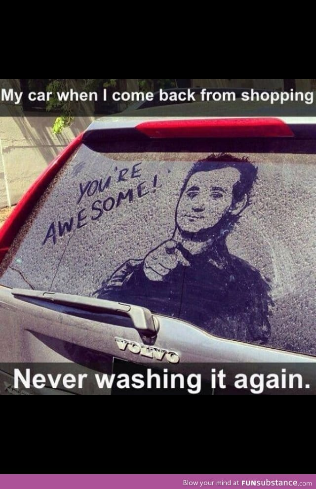 He's never washing his car again