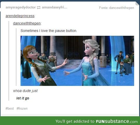 whoa dude just let it go