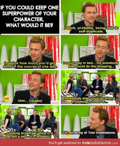 You get a Hiddleston and you get a Hiddleston! Everyone gets a Hiddleston!!!