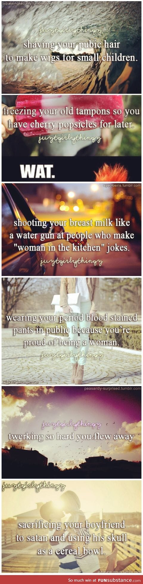 Da hell just girly things?