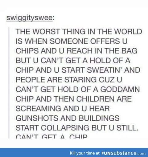 Just grab the chips