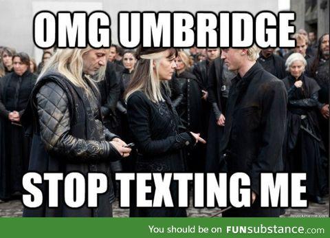 No one likes you Umbridge