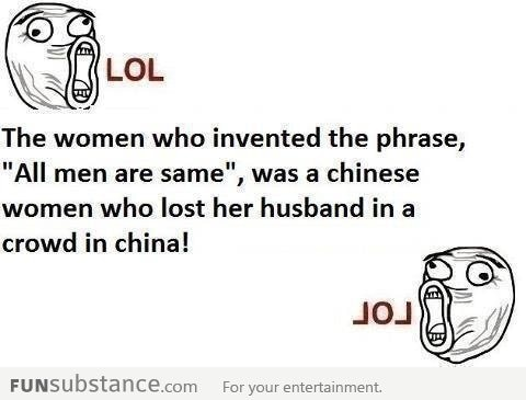 """The woman who invented the phrase, """"All men are same"""""""