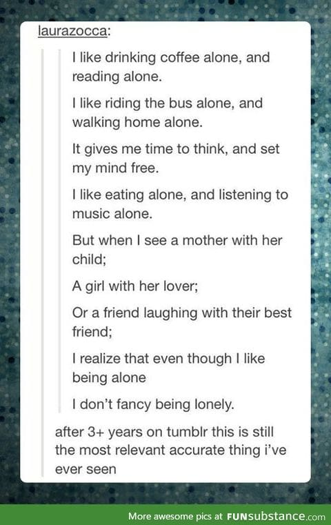 Being Alone vs. Being Lonely...