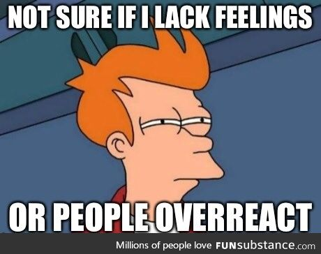 """I'm referring to """"feels"""" posts, when other users say they cry"""