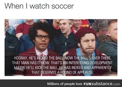 I don't understand soccer