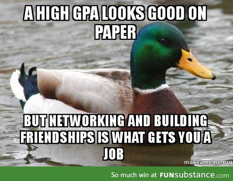 Actual Advice Mallard: Something I wish I knew when I started college