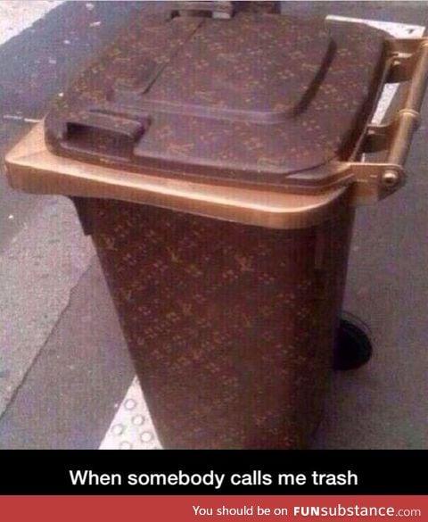 I might be trash