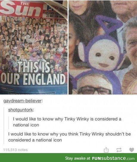 Tinky Winky is a legend