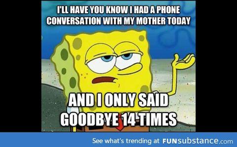Hurry up and hang up mom