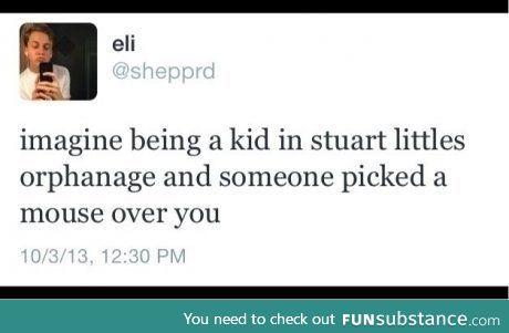 Stuart Little is better than you