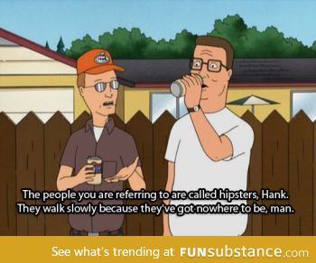 King of the hill description of hipsters