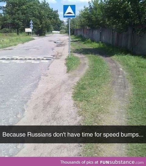 They're always russian to get somewhere