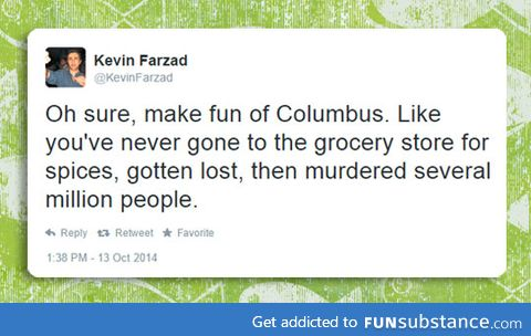 So, You're Making Fun Of Columbus?