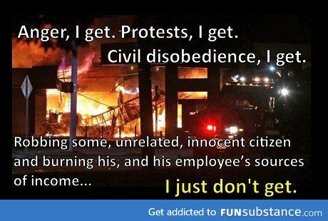 And firing guns so it is not safe for firemen to save anything