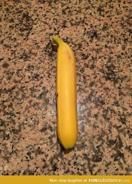 Well just a straight banana
