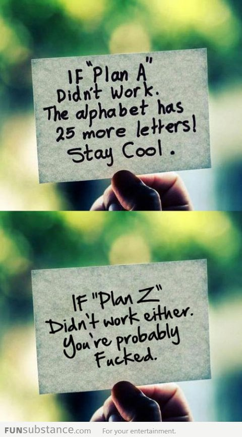 If plan 'A' didn't work...