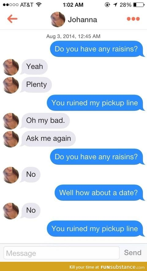 You ruined my pickup line