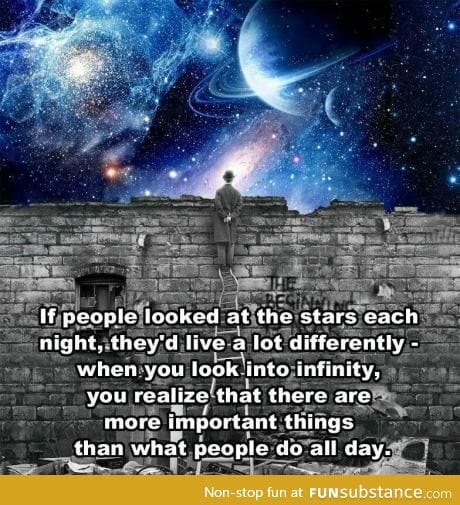 If people looked at the stars each night