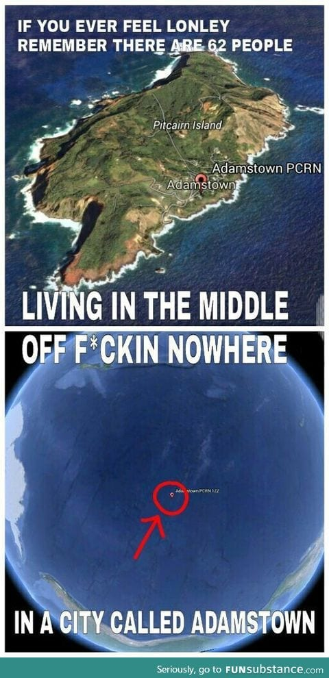 People living in the middle of freaking nowhere