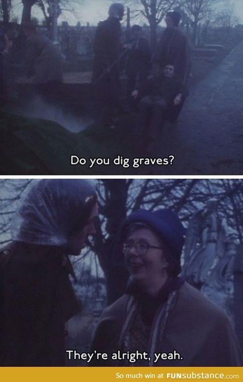 Do you dig them?