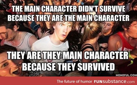 This goes for every survival/action movie ever. Think about it