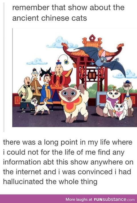 That show about the chinese cats