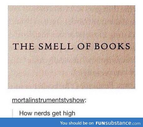 How I get high...