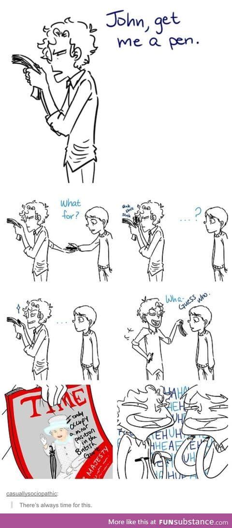 Sherlock is BORED