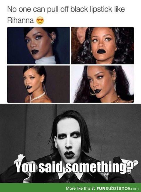 Rihanna? Pfft