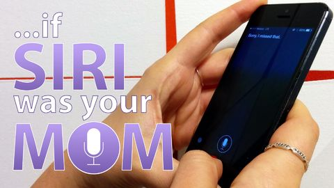 If Siri was your Mom