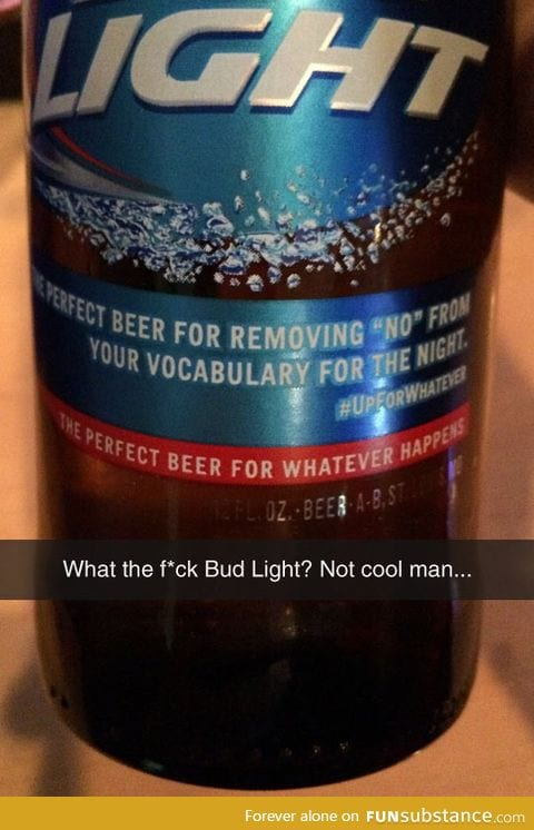 Seriously bud light?